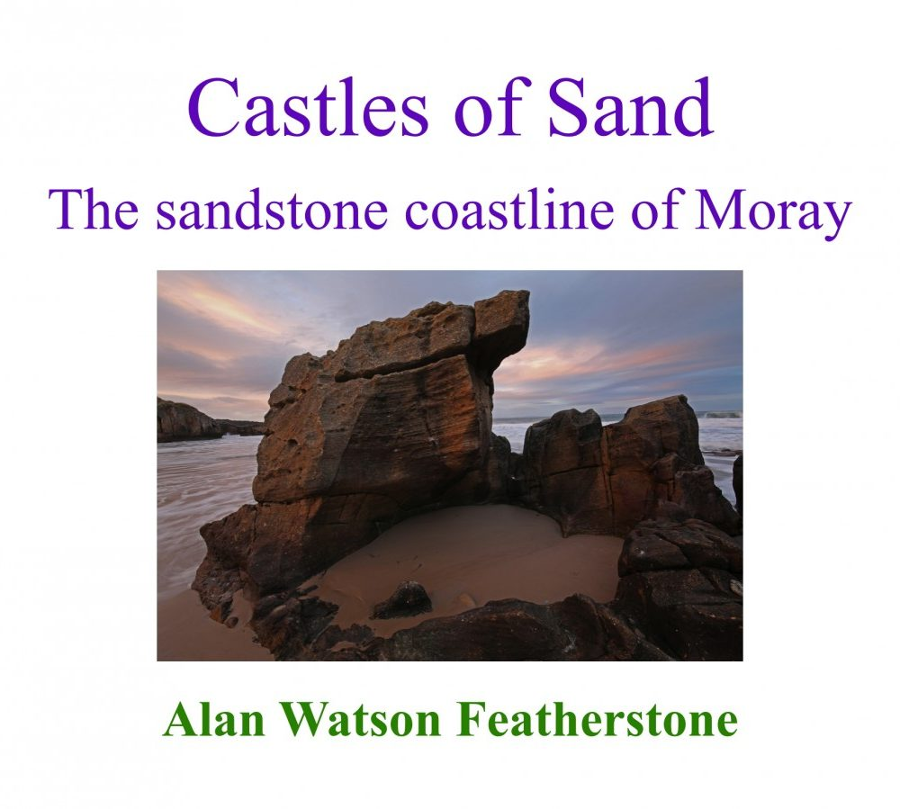 Castles of Sand: the sandstone coastline of Moray in Scotland